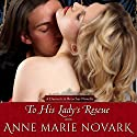 To His Lady's Rescue: A Damsels in Breeches Regency Novella Audiobook by Anne Marie Novark Narrated by Pearl Hewitt