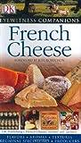 French Cheese, Dorling Kindersley Publishing Staff and Kazuko Masui, 0756614023