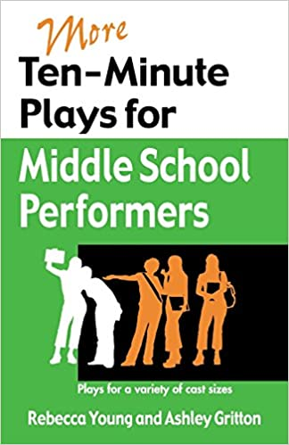 PDF Gratis More Ten-minute Plays For Middle School Performers: Plays For A Variety Of Cast Sizes