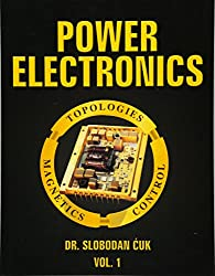 Power Electronics: Topologies, Magnetics and Control: NEW (Volume 1)