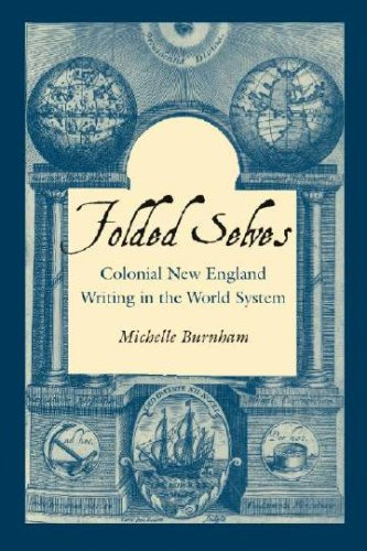Folded Selves: Colonial New England Writing in the World System (Reencounters with Colonialism: New Perspectives on the