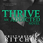 Thrive: Addicted, Book 2.5 | Krista Ritchie,Becca Ritchie