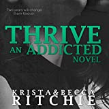 Thrive: Addicted, Book 2.5
