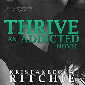 Thrive: Addicted, Book 2.5 Hörbuch