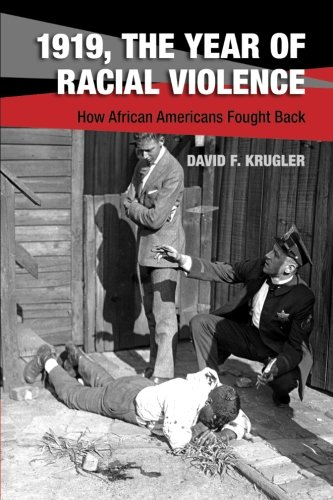 Search : 1919, The Year of Racial Violence: How African Americans Fought Back