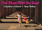 The Moon Was the Best, Charlotte Zolotow, 0688099408