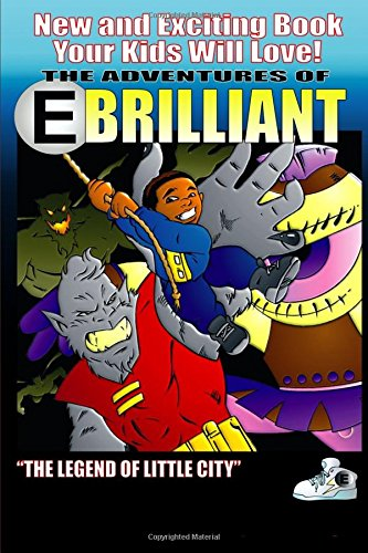 The Adventures of E Brilliant and the Legend of Little City ebook