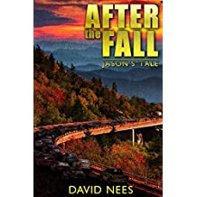 After the Fall: Jason's Tale: One man's struggle for his family's survival in a post apocalyptic world