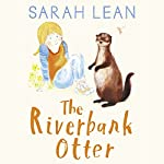 The Riverbank Otter: Tiger Days, Book 3 | Sarah Lean