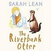 The Riverbank Otter: Tiger Days, Book 3 | Sarah Lean