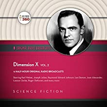 Dimension X, Vol. 2: The Classic Radio Collection Radio/TV Program Auteur(s) :  Hollywood 360 Narrateur(s) :  full cast, Norman Rose