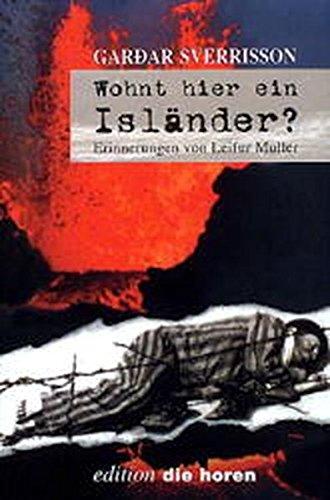 Wohnt hier ein Isländer? - Erinnerungen von Leifur Muller (edition 'die horen')