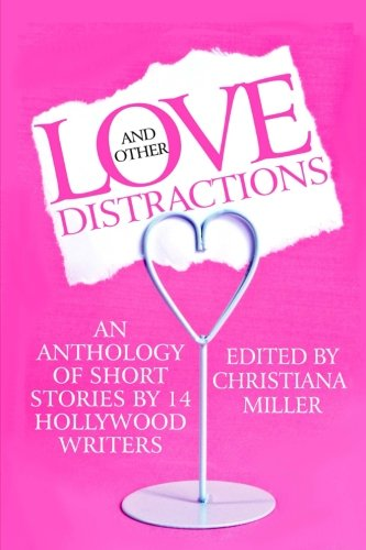 Love and Other Distractions: An Anthology by 14 Hollywood Writers PDF