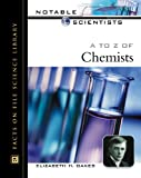 The A to Z of Chemists, Elizabeth H. Oakes, 0816045798