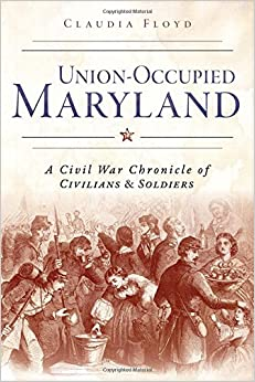 Book Union-Occupied Maryland: A Civil War Chronicle of Civilians and Soldiers