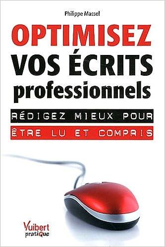 En ligne téléchargement gratuit Optimisez vos écrits professionnels - Rédigez mieux pour être lu et compris pdf, epub