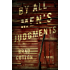 By All Men's Judgments