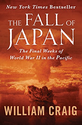 The Fall of Japan: The Final Weeks of World War II in the Pacific cover