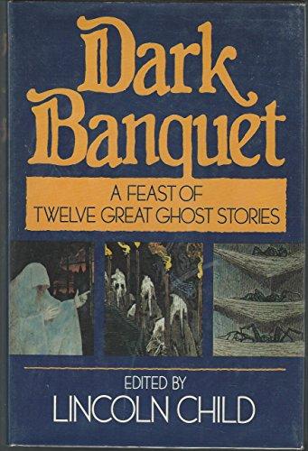 Dark Banquet: A Feast of Twelve Great Ghost Stories