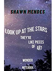 Shawn Mendes Notebook / Journal: Wonder, Look up at the stars gift for Shawn Mendes fan