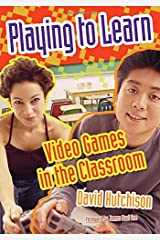 Playing to Learn: Video Games in the Classroom Paperback