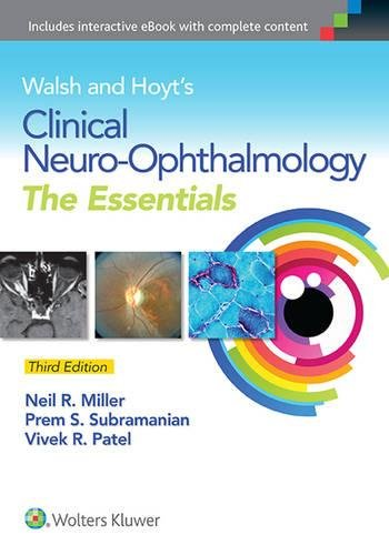Walsh & Hoyt's Clinical Neuro-Ophthalmology: The Essentials