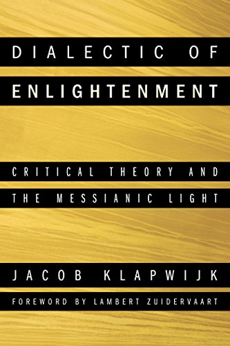 Dialectic of Enlightenment: Critical Theory and the Messianic Light