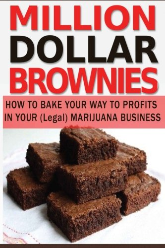 Million-Dollar-Brownies-How-to-Bake-Up-Profits-in-Your-Legal-Marijuana-Business