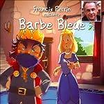 Francis Perrin raconte Barbe Bleue | Charles Perrault