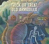 Trick or Treat, Old Armadillo, Larry Dane Brimner, 1590787587