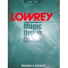 Lowrey Magic Organ Course, Book Two (E-Z Play, Easy Electronic Keyboard Music)