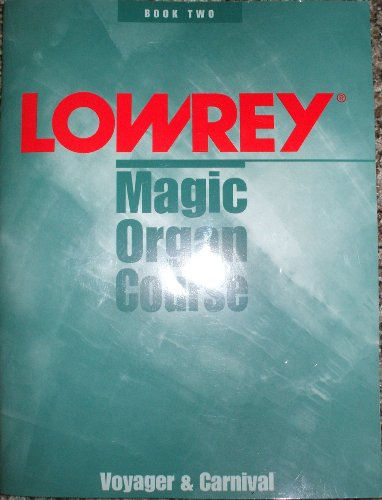 Lowrey Magic Organ Course, Book Two (E-Z Play, Easy Electronic Keyboard Music) ()