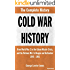 Cold War History - The Complete History - From World War 2 to the Cuban Missile Crisis, and the Vietnam War to Reagan and Gorbachev - 1945-1991 (Required History)