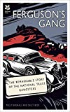 Ferguson's Gang: The Remarkable Story of the National Trust Gangsters (National Trust History & Heritage)