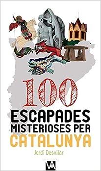 Libros Descargar Gratis 100 Escapades Misterioses Per Catalunya En PDF