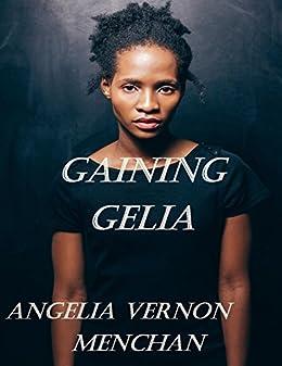 GAINING GELIA by [Vernon Menchan, Angelia]
