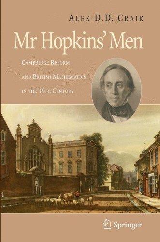 Read Online Mr Hopkins' Men: Cambridge Reform and British Mathematics in the 19th Century pdf epub