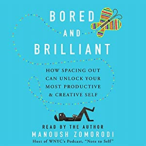 Bored and Brilliant Audiobook