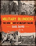 Military Blunders, Saul David, 1620870762