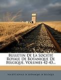 bulletin de la soci?t? royale de botanique de belgique volumes 42 43 french edition