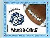 What's It Called? University of North Carolina Tar Heels Football, John Beausang, 0983345449