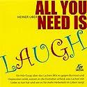 All you need is laugh Hörbuch von Heiner Uber Gesprochen von: Heiner Uber