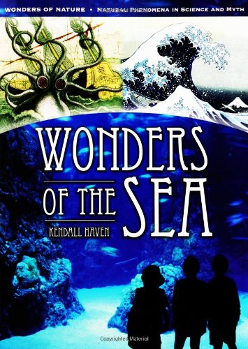 Wonders of the Sea (Wonders of Nature: Natural Phenomena in Science and Myth)