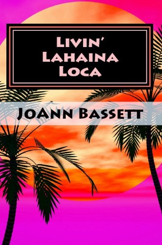Livin' Lahaina Loca (Islands of Aloha Mystery Series Book 2) -