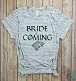 Bride is coming Shirt, wedding shirt, game of thrones, bachelorette, Engagement gift, Just Married, bridal shower gift