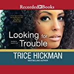 Looking for Trouble | Trice Hickman
