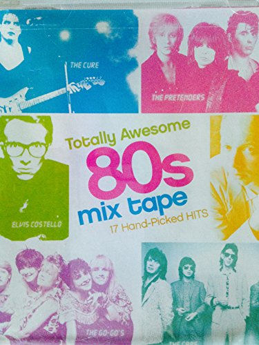 Totally Awesome 80s Mix Tape -