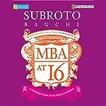MBA at 16 | Subroto Bagchi