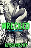 Wrecked (Clayton Falls Book 3)