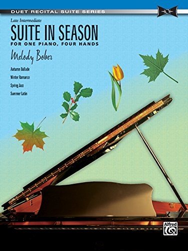 Suite Series - Suite in Season: For One Piano, Four Hands (Duet Recital Suite Series)
